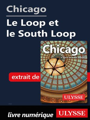 cover image of Chicago--Le Loop et le South Loop
