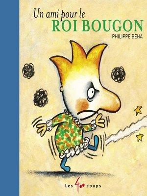 cover image of Un ami pour le roi Bougon