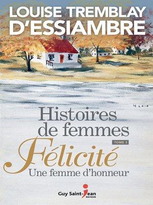 cover image of Félicité. Une femme d'honneur