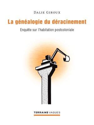 cover image of La généalogie du déracinement