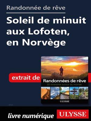 cover image of Randonnée de rêve--Soleil de minuit aux Lofoten, en Norvège