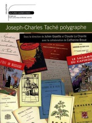 cover image of Joseph-Charles Taché polygraphe