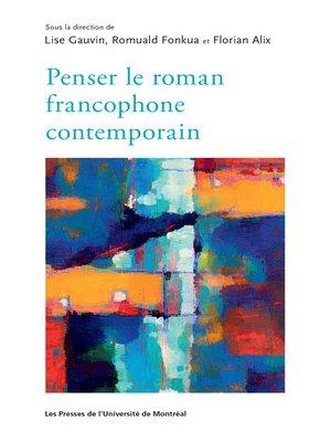 cover image of Penser le roman francophone contemporain