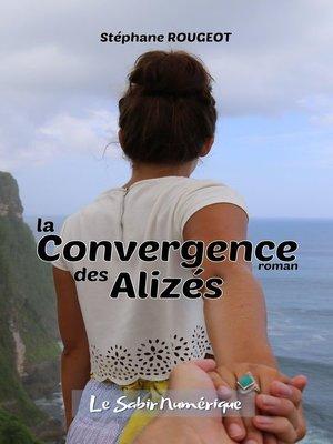 cover image of LA CONVERGENCE DES ALIZÉS