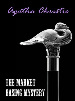 cover image of The Market Basing Mystery (A Hercule Poirot Short Story)