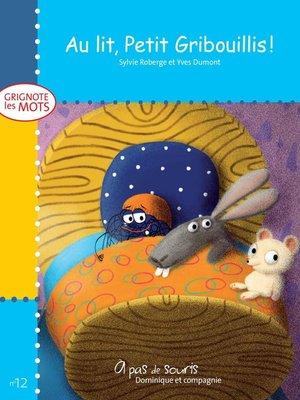cover image of Au lit, Petit Gribouillis!