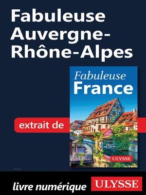 cover image of Fabuleuse Auvergne-Rhône-Alpes