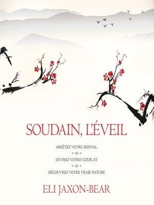 cover image of Soudain l'éveil
