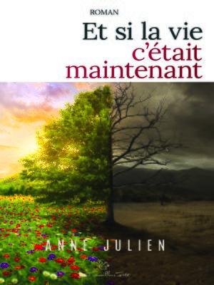 cover image of Et si la vie c'était maintenant