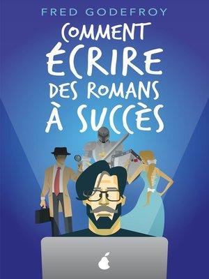 cover image of Comment écrire des romans à succès