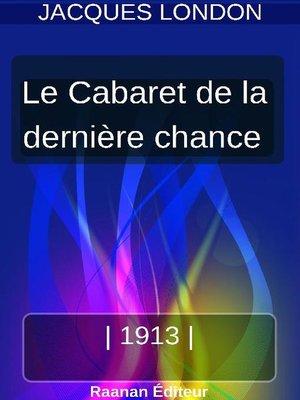 cover image of LE CABARET DE LA DERNIÈRE CHANCE