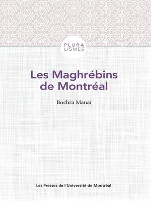 cover image of Les Maghrébins de Montréal