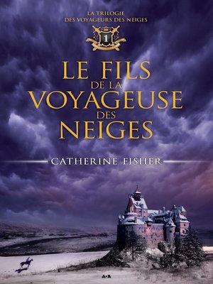 cover image of Le fils de la Voyageuse des neiges