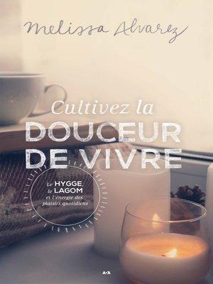 cover image of Cultivez la douceur de vivre