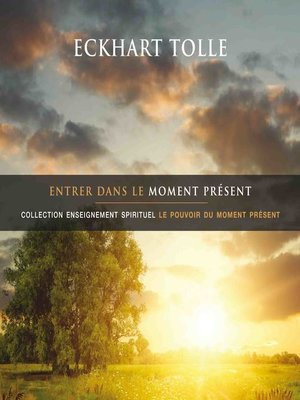 cover image of Entrer dans le moment présent