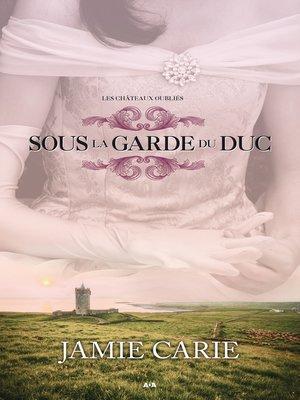 cover image of Sous la garde du Duc