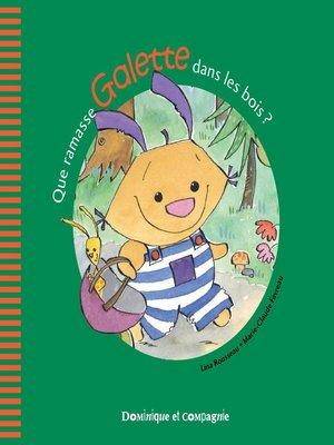 cover image of Que ramasse Galette dans les bois ?