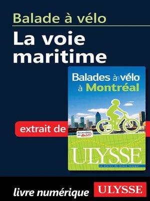 cover image of Balade à vélo--la Voie maritime