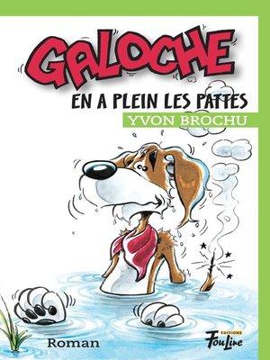 cover image of Galoche en a plein les pattes