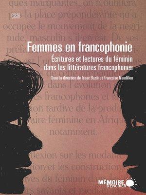 cover image of Femmes en francophonie. Écritures et lectures du féminin dans les littératures francophones