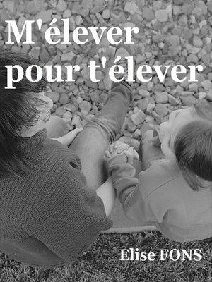 cover image of M'élever pour t'élever