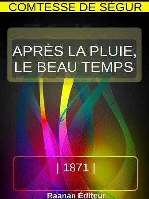 cover image of APRÈS LA PLUIE, LE BEAU TEMPS