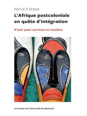 cover image of L'Afrique postocoloniale en quête d'intégration
