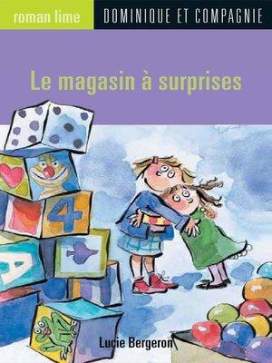 cover image of Le magasin à surprises