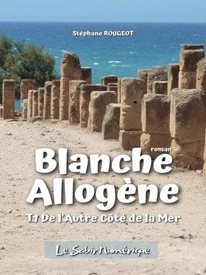 cover image of BLANCHE ALLOGÈNE