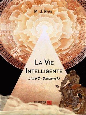 cover image of La Vie Intelligente