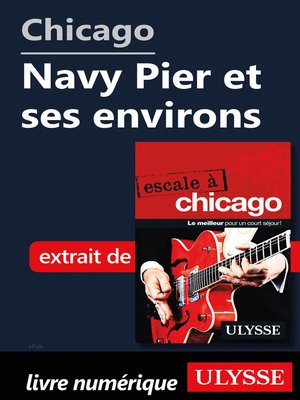 cover image of Chicago--Navy Pier et ses environs
