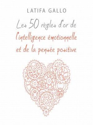 cover image of Les 50 règles d'or de l'intelligence émotionnelle et de la pensée positive
