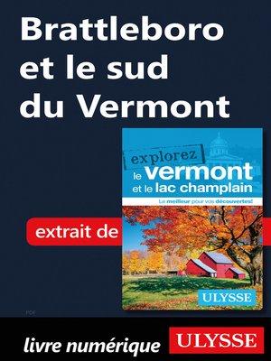 cover image of Brattleboro et le sud du Vermont