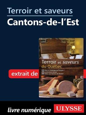 Terroir et saveurs cantons de l 39 est by association de l 39 agrotourisme et du tourisme gourmand - Office du tourisme des cantons de l est ...