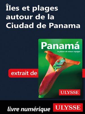 cover image of Îles et plages autour de la Ciudad de Panama