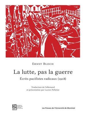 cover image of La lutte, pas la guerre