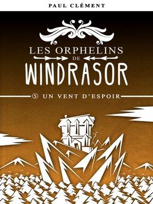 cover image of Un Vent d'Espoir (Les Orphelins de Windrasor épisode 5)