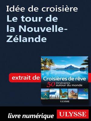 cover image of Idée de croisière--Le tour de la Nouvelle-Zélande