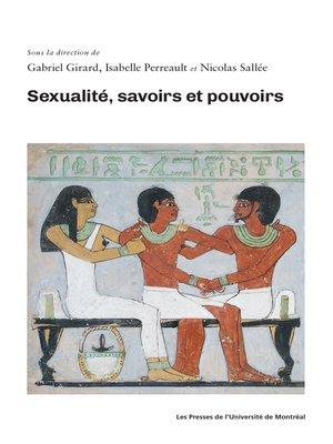 cover image of Sexualité, savoirs et pouvoirs