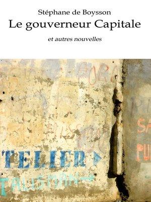 cover image of Le gouverneur Capitale