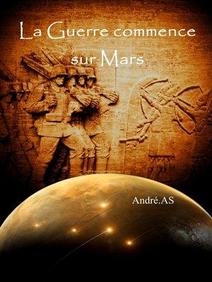 cover image of LA GUERRE COMMENCE SUR MARS