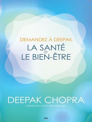 cover image of Demandez à Deepak--La santé et le bien-être