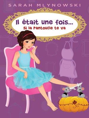 cover image of Il était une fois... Si la pantoufle te va