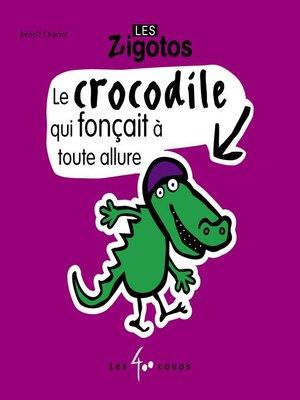 cover image of Crocodile qui fonçait à toute allure (Le)