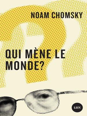 cover image of Qui mène le monde?