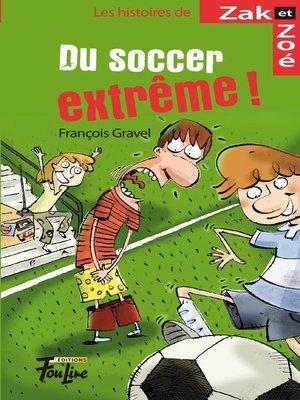 cover image of Du soccer extrême!