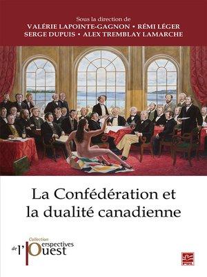 cover image of La Confédération et la dualité canadienne