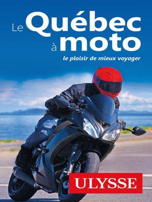 cover image of Le Québec à moto