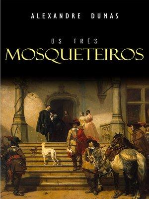 cover image of Os Três Mosqueteiros