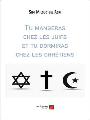 cover image of Tu mangeras chez les juifs et tu dormiras chez les chrétiens